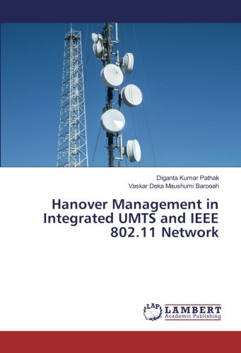 Read Online Hanover Management in Integrated UMTS and IEEE 802.11 Network ebook