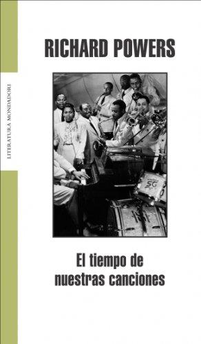 El Tiempo De Nuestras Canciones/ the Time of Our Singing (Literatura) (Spanish Edition) (Richard Powers The Time Of Our Singing)