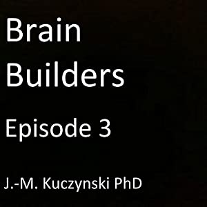 Brain Builders: Episode 3 Audiobook