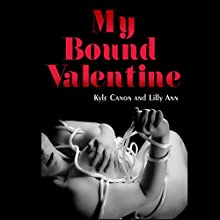 My Bound Valentine Audiobook by Kyle Canon, Lilly Ann Narrated by Lilly Ann
