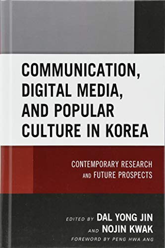 Communication, Digital Media, and Popular Culture in Korea: Contemporary Research and Future Prospects