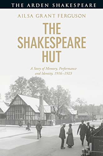 The Shakespeare Hut: A story of Memory, Performance and Identity, 1916-1923