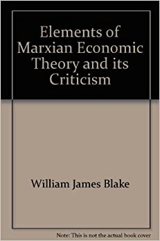 Elements of Marxian Economic Theory and its Criticism