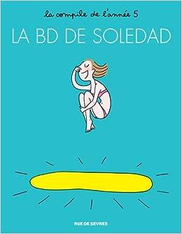 Amazon Fr La Bd De Soledad Tome 5 Soledad Bravi Livres