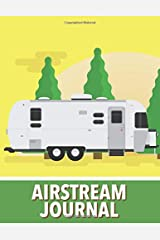 Airstream Journal: Large Print Vacation and Travel Log Book with Writing Prompts to Capture Your Awesome Trips and Adventures Paperback