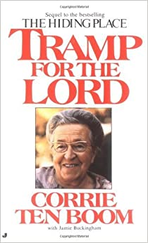 Tramp for the Lord by Corrie Ten Boom (1978-08-01)