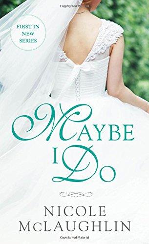 Read Online Maybe I Do: A Whiskey and Weddings Novel pdf epub