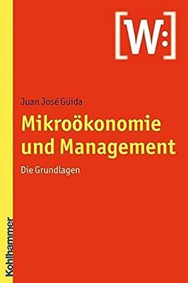 Mikrookonomie Und Management: Die Grundlagen