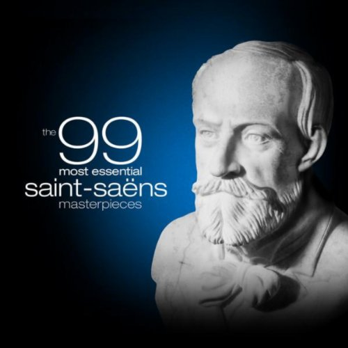 Saint Saens (The 99 Most Essential Saint-Saëns Masterpieces)