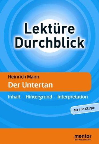 Heinrich Mann: Der Untertan: Inhalt - Hintergrund - Interpretation (Lektüre Durchblick Deutsch)