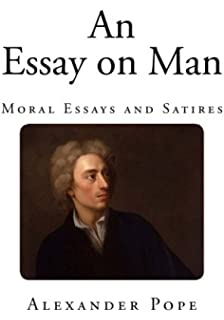 Amazoncom An Essay On Man  Alexander Pope Tom  An Essay On Man Moral Essays And Satires