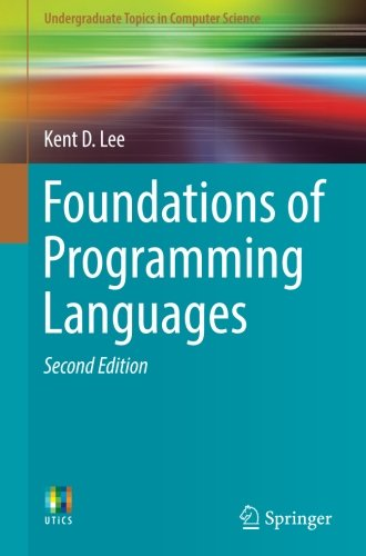Foundations of Programming Languages (Undergraduate Topics in Computer Science) by Springer