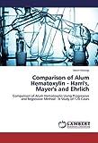 Comparison of Alum Hematoxylin - Harri's, Mayer's