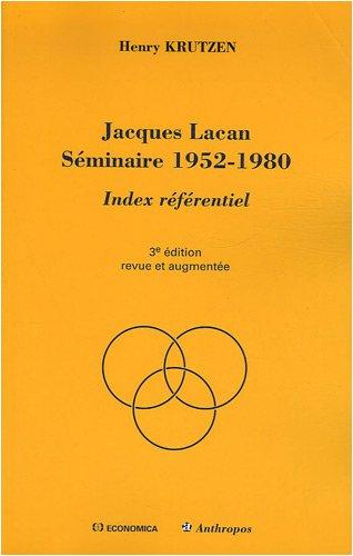 Jacques Lacan Séminaire 1952-1980 : Index référ...