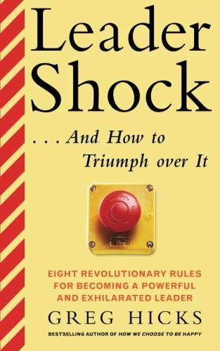 Leadershock... And How to Triumph Over It: Eight Revolutionary Rules for Becoming a Powerful and Exhiliarated Leader (CLS.EDUCATION)