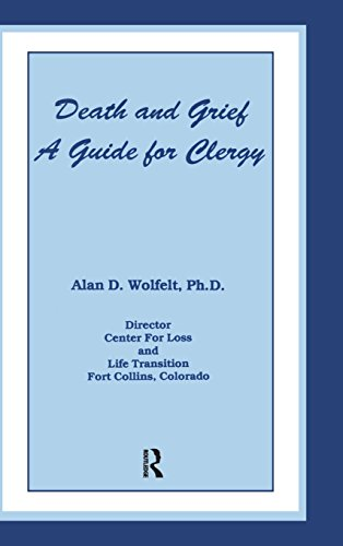 Death And Grief: A Guide For Clergy Alan D. Wolfelt