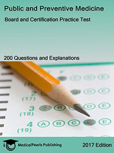 Public and Preventive Medicine: Board and Certification Practice Test