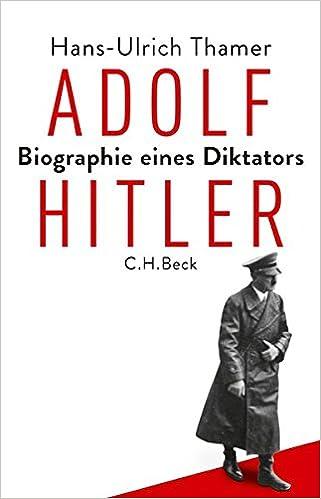 Adolf Hitler Biographie Eines Diktators Amazonde Hans Ulrich