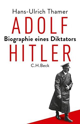 Adolf Hitler: Biographie eines Diktators