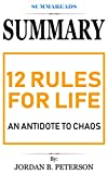 Download Summary: 12 Rules for Life: An Antidote to Chaos by Jordan B. Peterson in PDF ePUB Free Online