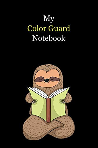 My Color Guard Notebook: With A Cute Sloth Reading (sleeping) , Blank Lined Notebook Journal Gift Idea With Black Background Cover