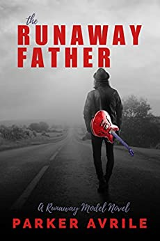The Runaway Father (The Runaway Model Book 3) by [Avrile, Parker]