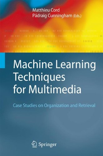 Machine Learning Techniques for Multimedia: Case Studies on Organization and Retrieval (Cognitive Technologies)