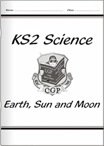 Book KS2 National Curriculum Science - Earth. Sun and Moon (5E): Unit 5e by CGP Books ( 2003 )