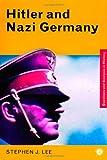 Hitler and Nazi Germany, Stephen J. Lee, 0415179882