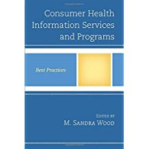 Consumer Health Information Services and Programs: Best Practices (Best Practices in Library Services)