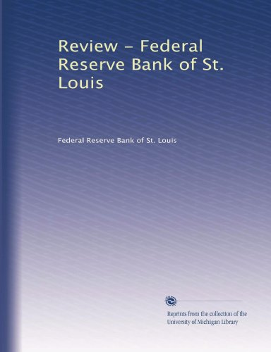 (Review - Federal Reserve Bank of St. Louis)