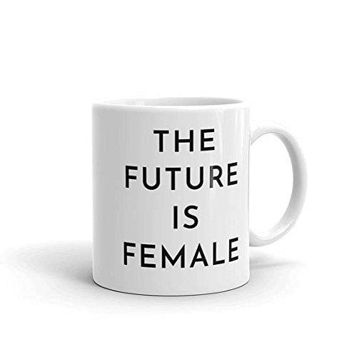 The Future is Female Mug, Female Empowerment Mug, Womens Mug, Gift for Woman, Women's Day Gift, 11oz - Appropriate Pranks