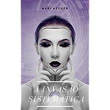 A Invasão Sistemática (Portuguese Edition)