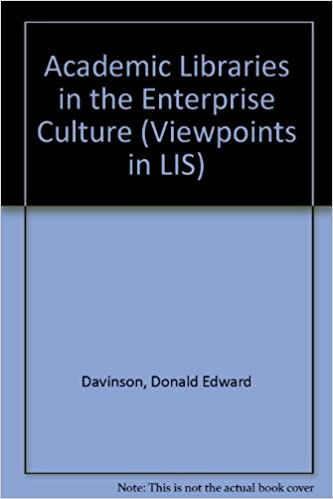 Academic Libraries in the Enterprise Culture (Viewpoints in LIS)