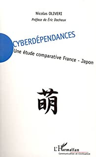Cyberdependances une Etude Comparative France Japon par Nicolas Oliveri