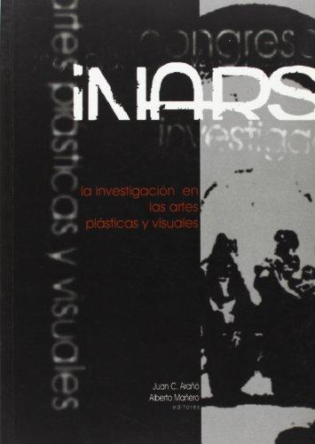 Descargar Libro Actas Congreso Inars: La Investigación En Las Artes Plásticas Y Visuales Juan C. Arañó