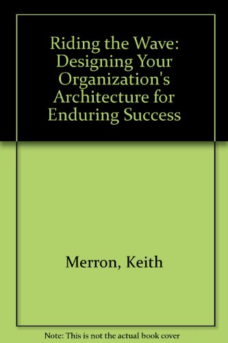 Riding the Wave: Designing Your Organization's Architecture for Enduring Success