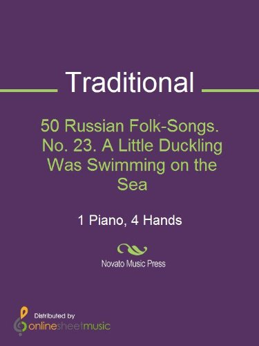 50 Russian Folk-Songs. No. 23. A Little Duckling Was Swimming on the Sea ()