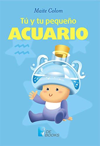 Tú y tu pequeño Acuario (Spanish Edition) by [Colom, Maite]