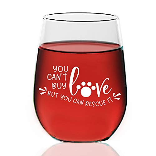 You Can't Buy Love but You Can Rescue it, Dog Rescue Custom Stemless Wine glass 21 ounce, Mothers Day Gift, Wine Glass Christmas Gift, Best Friends Gift, Sisters Gifts. -