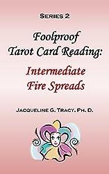 Series 2 - Foolproof Tarot Card Reading: Intermediate Fire Spreads