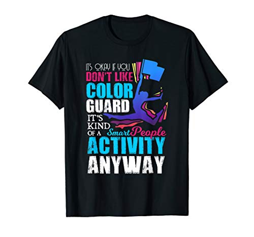 Funny Smart People Color Guard Quote Gift T-Shirt