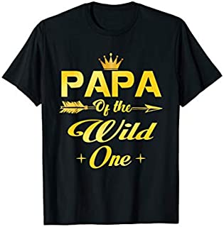 ⭐️⭐️⭐️ Papa Of The Wild One  1St Birthday First Thing Papa Need Funny Short/Long Sleeve Shirt/Hoodie