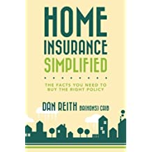 Home Insurance Simplified: The Facts you Need to Buy the Right Policy