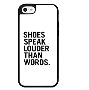 Shoes Speak Louder Than Words Hard Snap on Phone Case (iPhone 5c)
