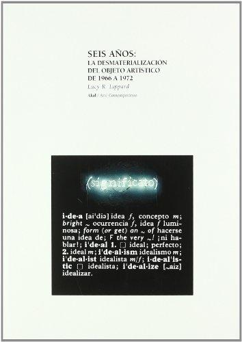 Descargar Libro Seis Años: La Desmaterializacion Del Objeto Artístico Lucy R. Lippard