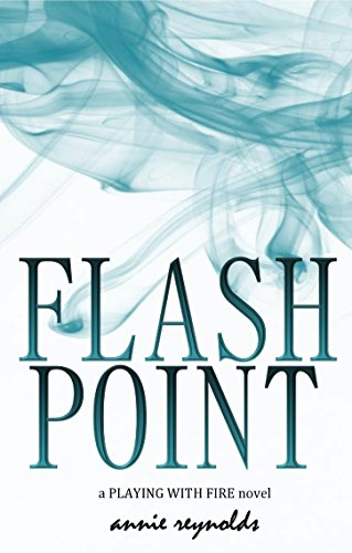Flash Point: a Playing with Fire novel