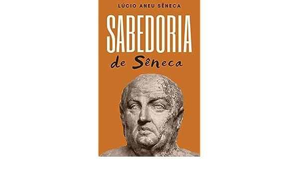 A Sabedoria de Sêneca (Portuguese Edition) eBook: Lúcio Aneu ...