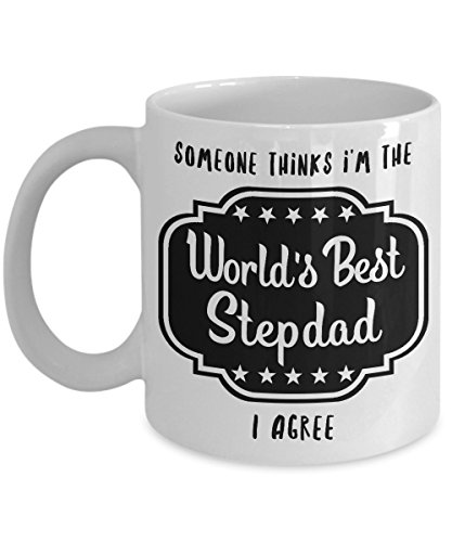 Father Day Gifts from Daughter, Father Day Gifts - Someone Thinks I'm The World's Best Stepdad I Agree - Father Gifts ! Father Mug ! Worlds Best St