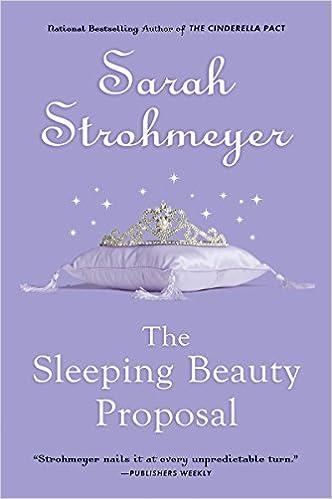 The Sleeping Beauty Proposal Sarah Strohmeyer 9780451223968